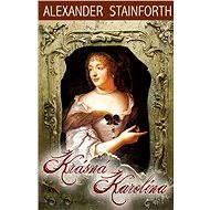 Krásná Karolína - Alexander Stainforth