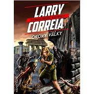 Okovy války - Larry Correia