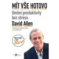 Mít vše hotovo [2] - Elektronická kniha - Celosvětový bestseller, dnes již klasika oboru osobního růstu - David Allen