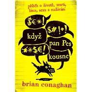 Když pan Pes kousne - Brian Conaghan