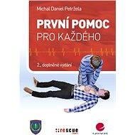 První pomoc pro každého - Michal Daniel Petržela