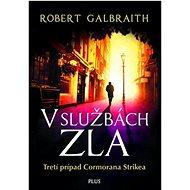 V službách zla [SK] - Robert Galbraith (pseudonym J. K. Rowlingové)