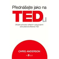 Přednášejte jako na TEDu - Elektronická kniha - Chris Anderson