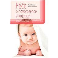 Péče o novorozence a kojence - Martin Gregora, Milena Dokoupilová