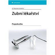 Zubní lékařství - Jiří Mazánek, kolektiv a