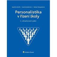 Personalistika v řízení školy - 2., aktualizované vydání - Martin Šikýř, David Borovec, Irena Trojanová
