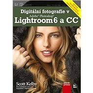 Digitální fotografie v Adobe Photoshop Lightroom 6 a CC - Scott Kelby