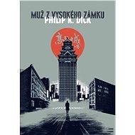 Muž z vysokého zámku - Elektronická kniha - Philip K. Dick, 239 stran