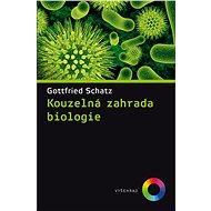 Kouzelná zahrada biologie - Gottfried Schatz