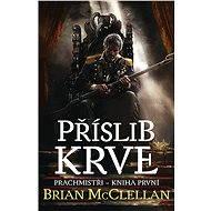 Příslib krve - Brian McClellan