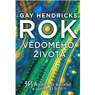 Rok vědomého života - Elektronická kniha - Gay Hendricks