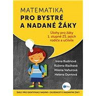 Matematika pro bystré a nadané žáky - Irena Budínová, Růžena Blažková, Milena Vaňurová, Helena Durnová