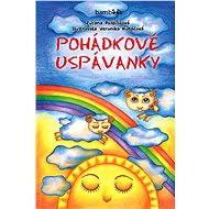 Pohádkové uspávanky - Zuzana Pospíšilová, Veronika Kubáčová