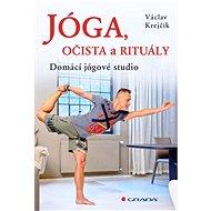 Jóga, očista a rituály - Václav Krejčík