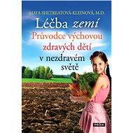 Léčba zemí - Elektronická kniha - Maya Shetreatová-Kleinová