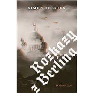 Rozkazy z Berlína - Simon Tolkien