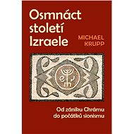 Osmnáct století Izraele - Michael Krupp