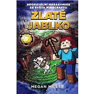 Zlaté jablko: Neoficiální megakomiks ze světa Minecraftu - Megan Miller