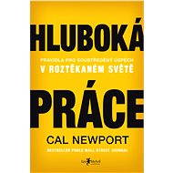 Hluboká práce - Elektronická kniha - Cal Newport