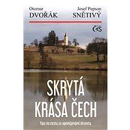 Skrytá krása Čech - Otomar Dvořák