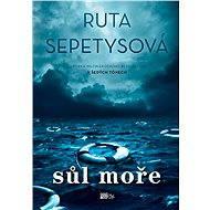 Sůl moře - Ruta Sepetysová