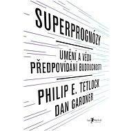 Superprognózy - Elektronická kniha - Philip E. Tetlock