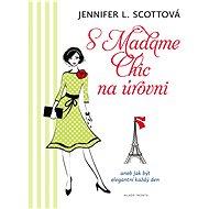 S Madame Chic na úrovni - Jenifer L Scottová