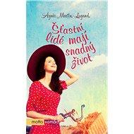 Šťastní lidé mají snadný život - Agnes Martin-Lugand