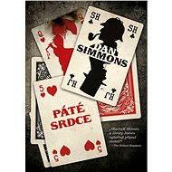 Páté srdce - Elektronická kniha - Dan Simmons