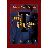 Tango staré gardy - Arturo Pérez-Reverte