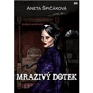 Mrazivý dotek - Aneta Špičáková