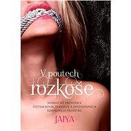 V poutech rozkoše - Elektronická kniha - Jaiya