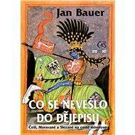 Co se nevešlo do dějepisu - Jan Bauer