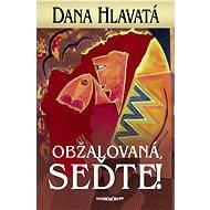 Obžalovaná, seďte! (SK) - Dana Hlavatá