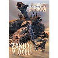 Zakuti v oceli - Miroslav Žamboch
