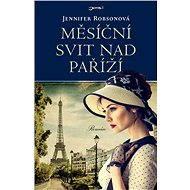 Měsíční svit nad Paříží - Jennifer Robsonová