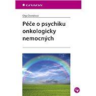 Péče o psychiku onkologicky nemocných - Olga Dostálová