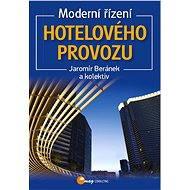 Moderní řízení hotelového provozu - Jaromír Beránek