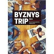 Byznys trip - ŽKV