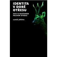 Identita v době otřesu - Lukáš Jiřička