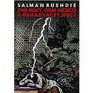 Dva roky, osm měsíců a osmadvacet nocí - Salman Rushdie
