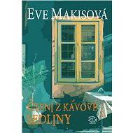 Čtení z kávové sedliny - Eve Makisová
