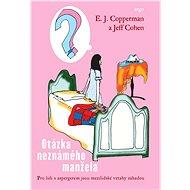 Otázka neznámého muže - Jeff Cohen, E.J. Copperman