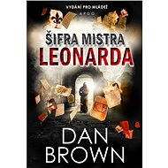 Šifra mistra Leonarda: Verze pro mládež - Dan Brown