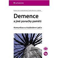 Demence a jiné poruchy paměti - Roman Jirák, Iva Holmerová, Claudia Borzová, kolektiv a