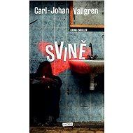 Svině - Carl-Johan Vallgrenl