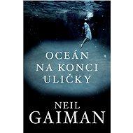 Oceán na konci uličky - Neil Gaiman