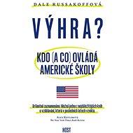 Výhra? Kdo (a co) ovládá americké školy - Dale Rusakoffová