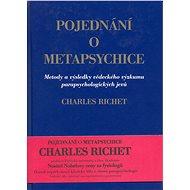 Pojednání o metapsychice - Charles Richet