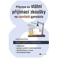 Příprava na státní přijímací zkoušky na osmiletá gymnázia - Český jazyk - Gabriela Zelená Sittová